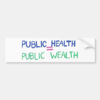 Public Health = Public Wealth Bumper Sticker