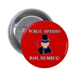 Public Option? Bah, Humbug!  Scrooge T shirt 2 Inch Round Button