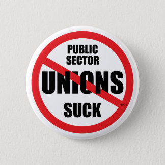 Public Sector Unions Suck 2 Inch Round Button