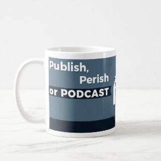 Publish, Perish or Podcast Mug