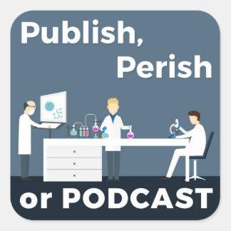 Publish, Perish or Podcast Stickers
