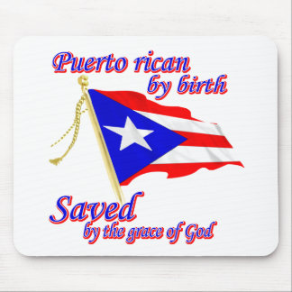 Puerto Rican by birth saved by the grace of God Mouse Pad