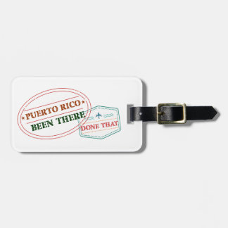 Puerto Rico Been There Done That Luggage Tag