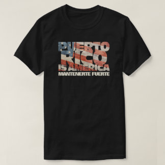 Puerto Rico is America Mantenerte Fuerte Strong T-Shirt