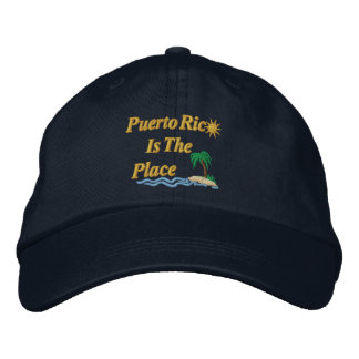 Puerto Rico Is The Place Embroidered Hats