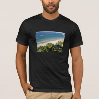 Puerto Rico Is The Place T-Shirt