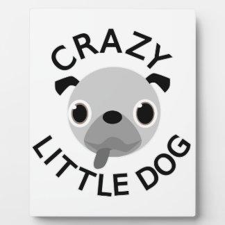Pug Crazy Little Dog Plaque