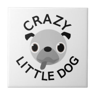 Pug Crazy Little Dog Tile