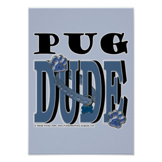 Pug DUDE Posters