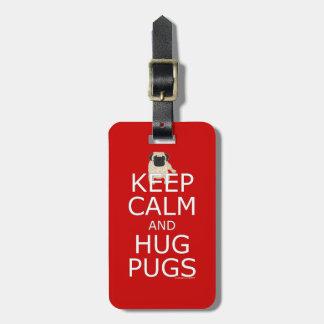Pug Keep Calm Hug Pugs Luggage Tag
