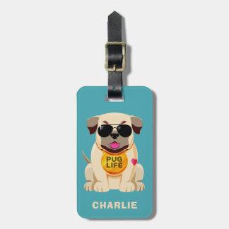 Pug Life custom text luggage tag