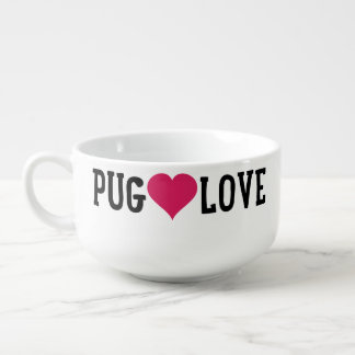Pug Love Soup Cereal Bowl