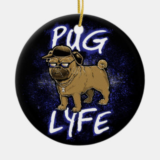 Pug Lyfe Ceramic Ornament