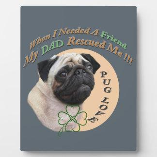 Pug My Dad Rescued Me Plaque