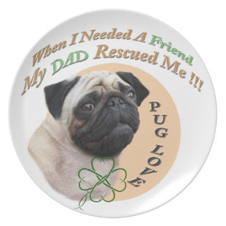 Pug My Dad Rescued Me Plate