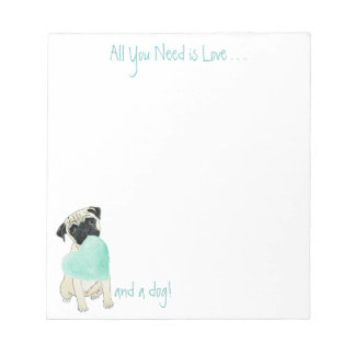 Pug Notepad All You Need is Love