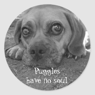 Puggles have no soul classic round sticker