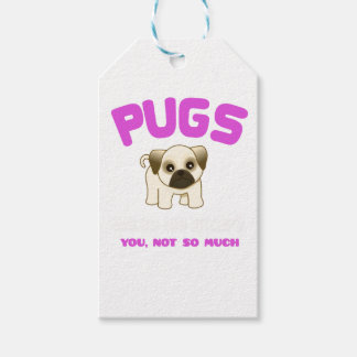 PUGS MAKE ME HAPPY YOU, NOT PINK GIFT TAGS