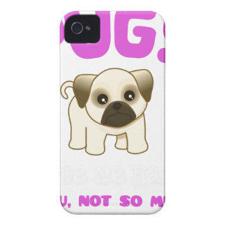 PUGS MAKE ME HAPPY YOU, NOT PINK iPhone 4 CASE