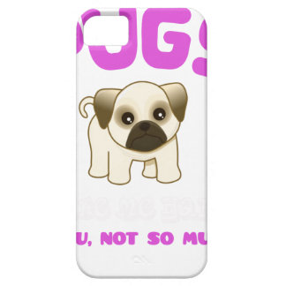 PUGS MAKE ME HAPPY YOU, NOT PINK iPhone 5 COVER