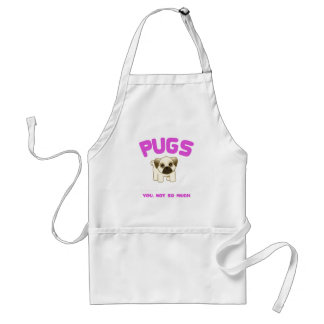 PUGS MAKE ME HAPPY YOU, NOT PINK STANDARD APRON