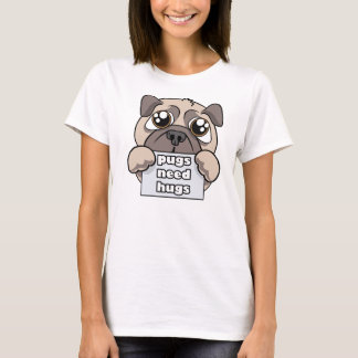 Pugs need hugs T-Shirt