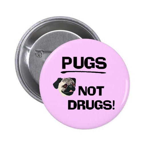 Pugs Not Drugs Button