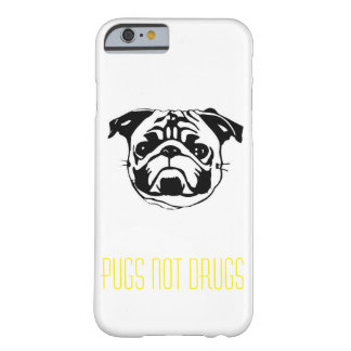 Pugs not drugs iPhone 6 case Barely There iPhone 6 Case