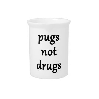 pugs not drugs pitcher