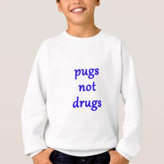 pugs not drugs sweatshirt