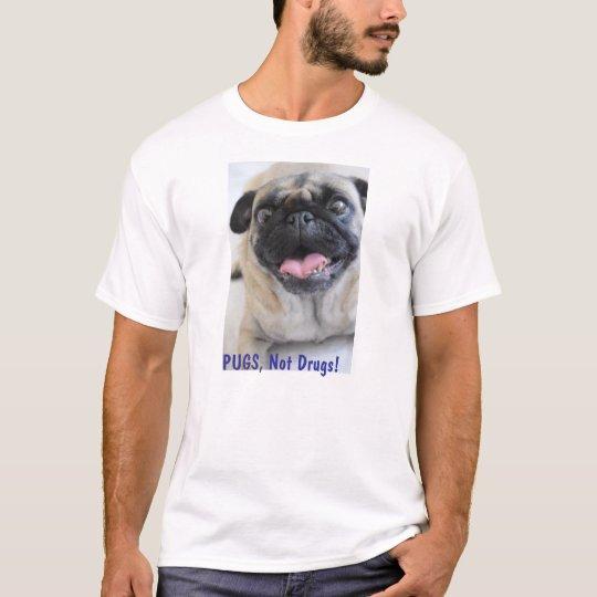 Pugs, not drugs Tshirt
