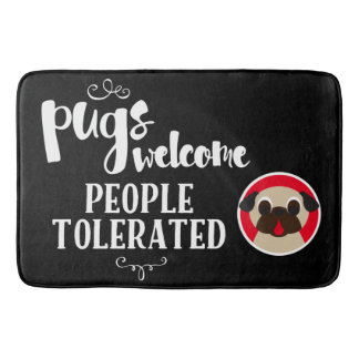 Pugs Welcome People Tolerated Bathroom Bath Mat