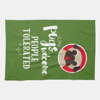 Pugs Welcome People Tolerated Fawn Pug Kitchen Towel