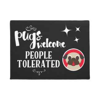 Pugs Welcome, People Tolerated Welcome Mat