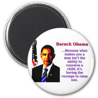 Puisque ce qui vous fait un homme - Barack Obama Magnet Rond 8 Cm