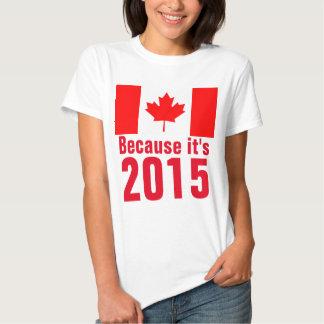 Puisque c'est le T-shirt 2015 du CANADA