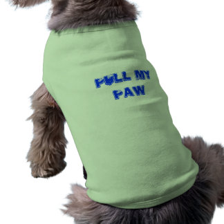 Pull My Paw Shirt