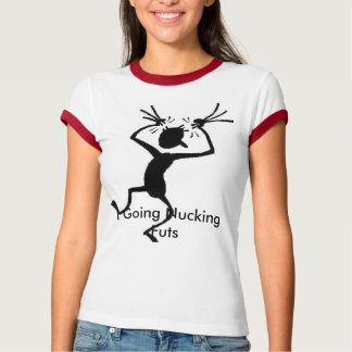 PULLHAIR, I Going Nucking Futs T-Shirt