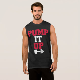 Pump It Up Gym Quote Sleeveless Shirt