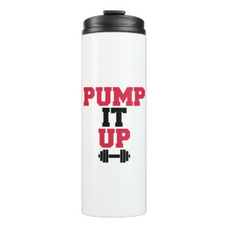 Pump It Up Gym Quote Thermal Tumbler