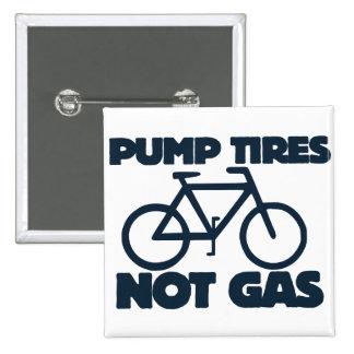 Pump Tires not Gas Pinback Buttons