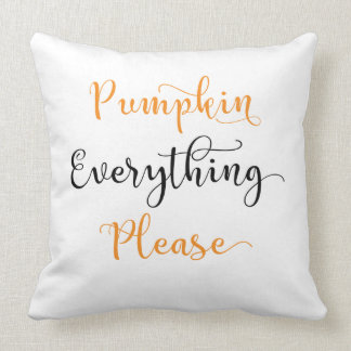 Pumpkin Everything Please Throw Pillow