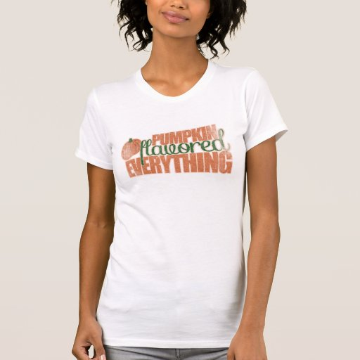 Pumpkin Flavored everything!!! T Shirts