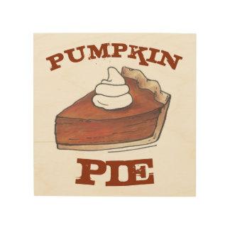 Pumpkin Pie Slice Autumn Baking Food Foodie Gift Wood Wall Decor