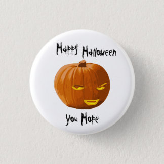 Pumpkin Sly: Happy Halloween - You Hope 1 Inch Round Button