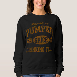 Pumpkin Spice Drinking Team Halloween Sweatshirt