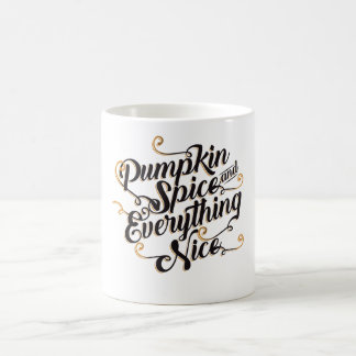 Pumpkin spice & everything nice coffee coffee mug