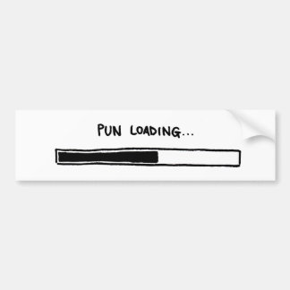 Pun Loading... Bumper Sticker