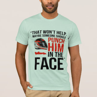 punch him in the face T-Shirt
