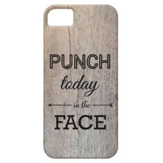 Punch Today in the Face Funny Wood Texture iPhone 5 Cover